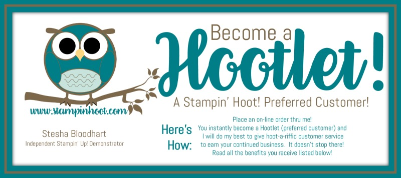 Become a Hootlet; A Stampin' Hoot! Preferred Customer, Order On-line Thru Me, Stesha Bloodhart