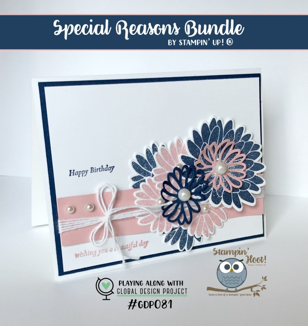 Special Reasons Stamp Set, Stampin' Up! 2017 Occasions Catalog, #stampinup #happybirthday Birthday Card, Flowers, Stampin' Hoot! Stesha Bloodhart