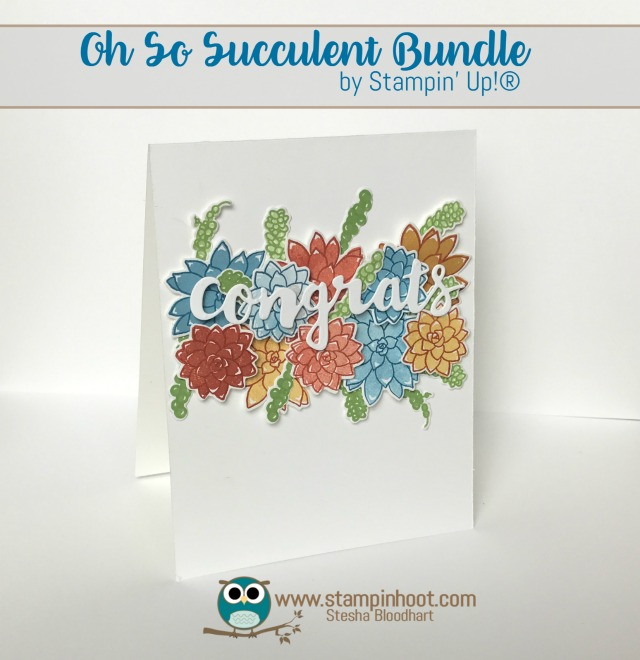 Stampin' Up! Oh So Succulent Stamp Set and Succulent Framelits Dies, Retiring May 31st, While Supplies Last, Stampin' Hoot! Stesha Bloodhart #stampinup, #congrats #flowers