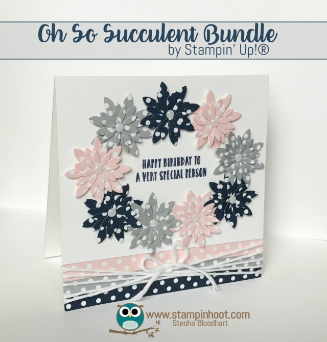 Stampin' Up! Oh So Succulent Stamp Set and Succulent Framelits Dies, Retiring May 31st, While Supplies Last, Stampin' Hoot! Stesha Bloodhart #stampinup, #birthday #flowers