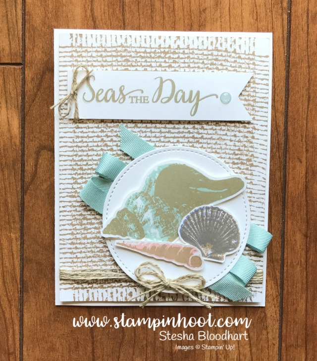 Stampin' Up! All New So Many Shells and Burlap Background Stamps, Paired together they make a beautiful Seas the Day Card. See More on my Blog, Stampin' Hoot! Stesha Bloodhart #stampinup #shells #handmadecards #steshabloodhart