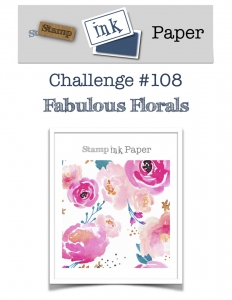 Stamp Ink Paper Challenge 108 Fabulous Florals #SIP108 #stampinup