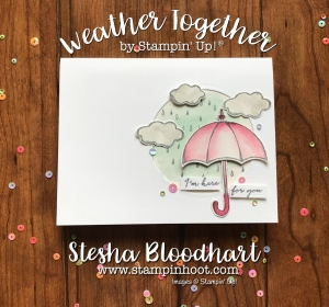 Weather Together Stamp Set and Coordinating Umbrella Weather Framelits Dies from Stampin' Up! Ideas at Stampin' Hoot! by Stesha Bloodhart, Independent Stampin' Up! Demonstrator, lots of Paper Crafts Ideas - Cards, Scrapbook Pages and 3-D Items. #stampinup #stampinupcards #stampinupdemonstrator #cards #papercrafts, #rubberstamps #handmadecards #cardstock #handstamped #diy #cardmaking #imadethis #crafty #directsales #stesha #watercolor #coloring #stampsinksdies @stampinup