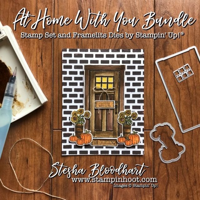 At Home With You Photopolymer Bundle is a Cut Above for the August 2017 Pals Blog Hop! Details at Stampin' Hoot! Stesha Bloodhart #stampinup #cutabove #bloghop #pals #bundlessave10% #door #grateful #autumn #brick