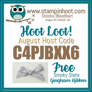 August Hoot Loot Host Code for Stampin' Hoot! Stesha Bloodhart Free Smoky Slate Gingham Ribbon C4PJBXX6