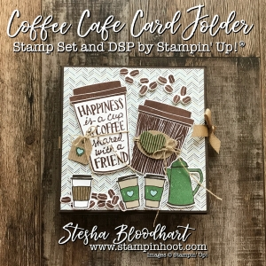 Coffee Cafe Suite of Product by Stampin' Up! Makes a Perfect 3.5 x 3.5 Card Folder for 3-D Thursday #coffeecafe #stampinup #3dthursday #cardfolder #papercrafts #cardmaking #demonstrator #handmadecards #steshabloodhart #stampinhoot