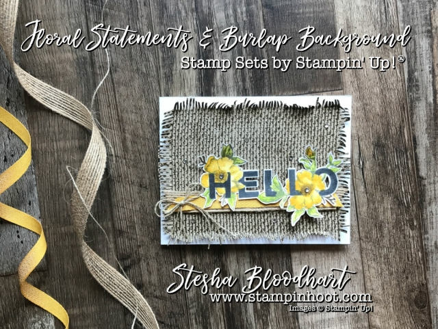Floral Statements and Burlap Background Stamp Sets by Stampin' Up! See details on my blog, Stampin' Hoot! Stesha Bloodhart #stampinup #cardmaking #papercrafts #floralphrases #burlapbackground #greetingcard #demonstrator #tttc011
