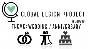 Global Design Project Theme Challenge 099 Wedding Anniversary #GDP099