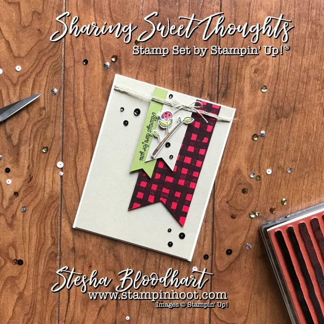 Sharing Sweet Thoughts Stamp Set by Stampin' Up! Supports Ronald McDonald House Charities. See details at Stampin' Hoot! Stesha Bloodhart #GDP098 #sketchchallenge #buffaloplaid #ladybug #hereforyou #stampinup #steshabloodhart #cardmaking #handmadecards #papercrafts #stamping #scrapbooking #greetingcards