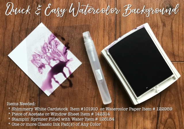 Quick & Easy Watercolor Background - Stampin' Up! Supplies Needed - Acetate Window Sheet, Shimmery White Cardstock or Watercolor Paper, Stampin' Spritzer Filled with Water and Classic Ink Pads of Any Color #watercolor #backgroud #papercrafts #stampinup #classicink