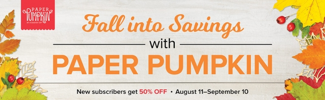 Paper Pumpkin Special! First Time Subscribers get 50% off their 1st Kit! Subscribe by September 10th, 2017 #paperpumpkin #monthlykit #papercrafts #stamping #stampinup #steshabloodhart