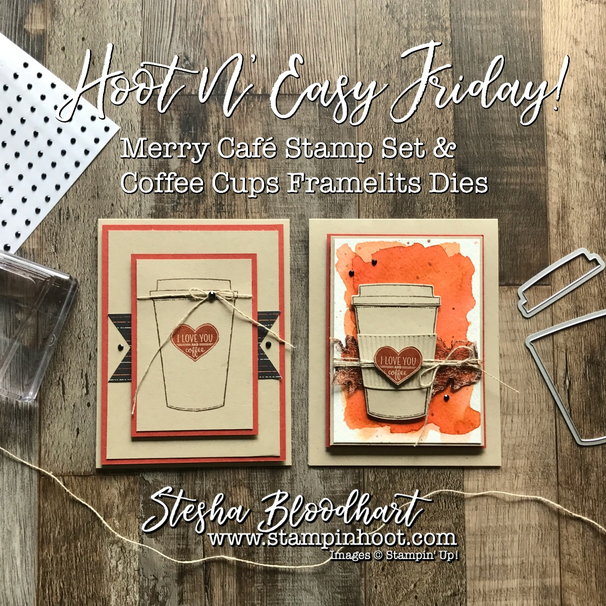 Merry Cafe Stamp Set and Coffee Cups Framelits Dies by Stampin' Up! Come Together for my Hoot N' Easy Friday Blog Feature at Stampin' Hoot! Stesha Bloodhart #stampinup #merrycafe #coffeecup #lovecards #cardmaking #stamping #papercrafts