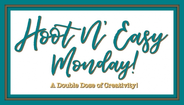Hoot N' Easy Monday - Your Double Dose Of Creativity Showing Simple and Stepped Up Versions of the Similar Creations