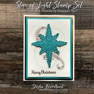 Star of Light Photopolymer Stamp Set and Coordinating Starlight Thinlits Dies by Stampin' Up! For a Christmas Card by Stesha Bloodhart, Stampin' Hoot! #steshabloodhart #stampinhoot