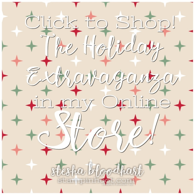 Click to Shop! The Holiday Extravaganza Online with Stampin' Hoot! Stesha Bloodhart #holidayextravaganza #stampinhoot #stampinup #steshabloodhart