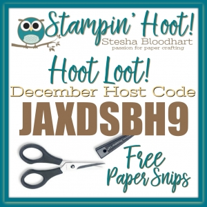 December 2017 Host Code, Stesha Bloodhart, Stampin' Hoot! Free Hoot Loot - Paper Snips JAXDSBH9