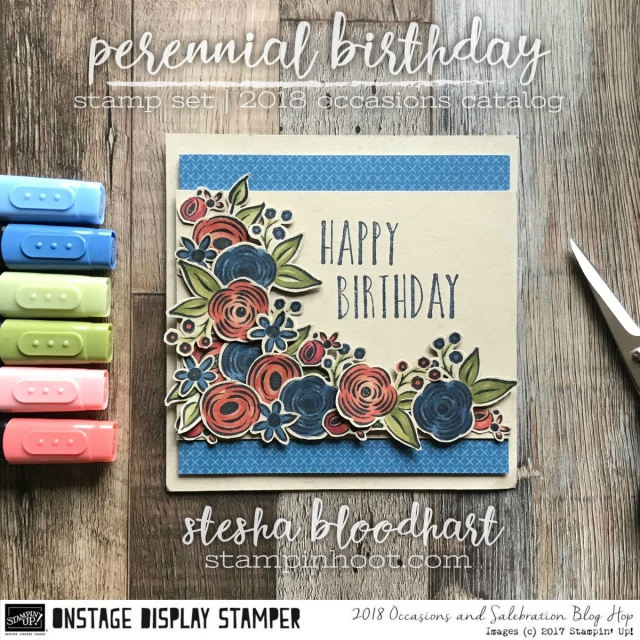 Perennial Birthday Stamp Set from the 2018 Occasions Catalog for the Display Stampers Blog Hop. Card created by Stesha Bloodhart, Stampin' Hoot! #steshabloodhart #stampinhoot