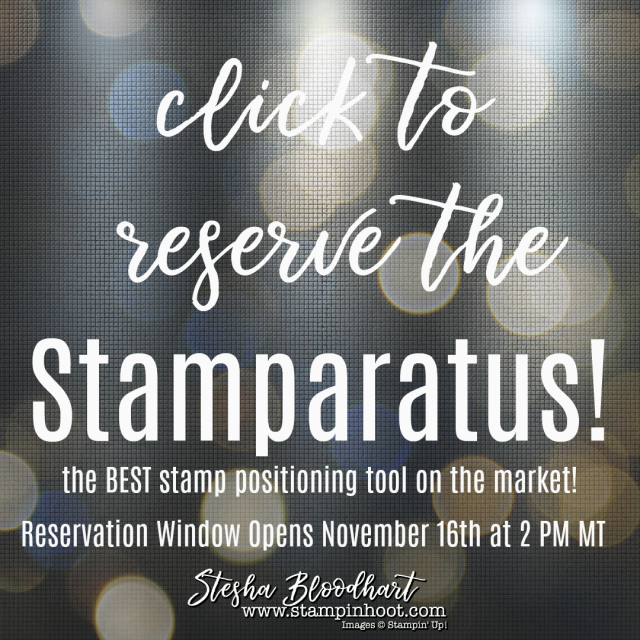 Click Here to Reserve Your Stamparatus! The Best Stamp Positioning Tool on the Market! #stamparatus #stampinup #steshabloodhart #stampinhoot