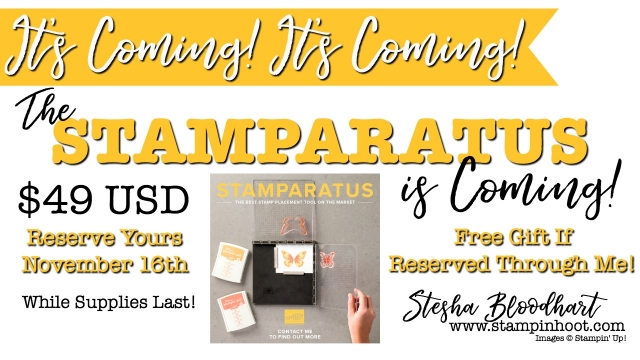 It's Coming! It's Coming, the Stamparatus, An Innovative Placement Tool is Coming! #STAMPARATUS #STAMPINUP #STAMPPLACEMENTTOOL #STESHABLOODHART #STAMPINHOOT