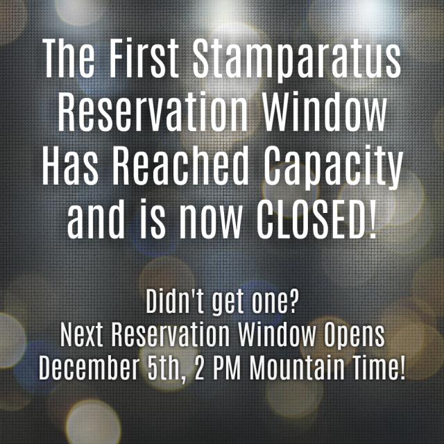 Stamparatus Reservation Window for November 16th, 2017 is now CLOSED. #stamparatus #stampinup