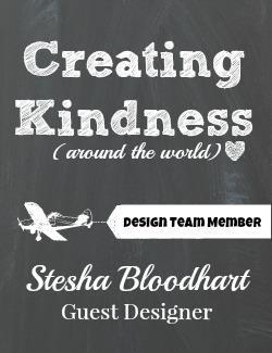 Creating Kindness Blog Hop - Guest Designer - Stesha Bloodhart #creatingkindnessbloghop #steshabloodhart #stampinhoot