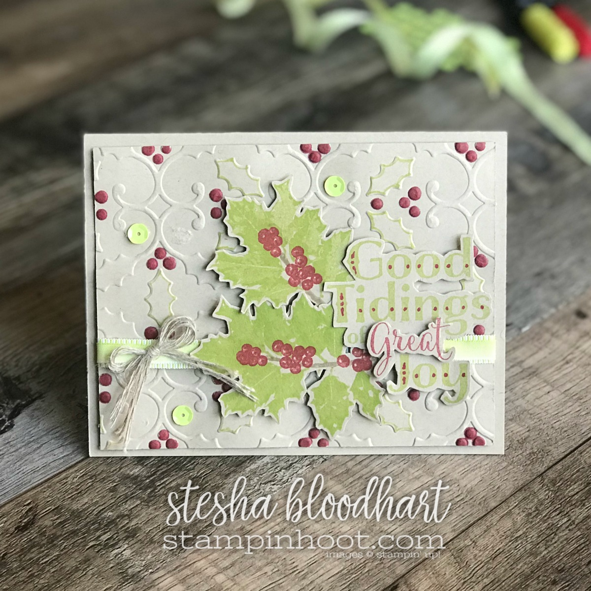 Good Tidings Stamp Set By Stampin' Up! Retiring January 2, 2018 from the 2017 Holiday Catalog, Created by Stesha Bloodhart for #gdp117 #steshabloodhart #stampinhoot