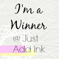 I am a Just Add Ink Challenge Winner