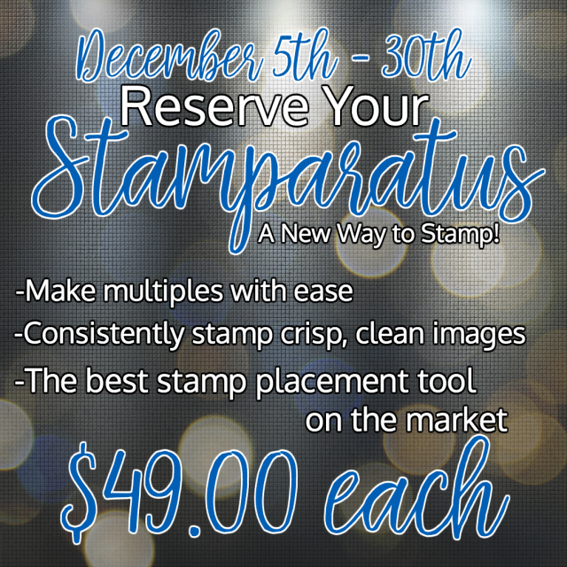 Reserve Your Stamparatus Today December 5th, 2 PM MT to December 30th #stamparatus
