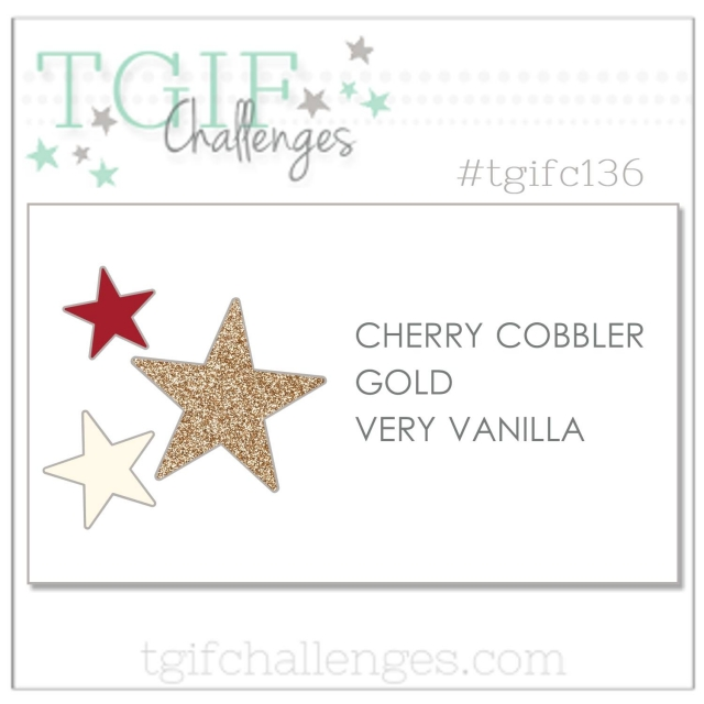 TGIF Challenges #tgifc136 Color Challenge Cherry Cobbler, Gold & Very Vanilla