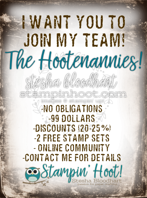 Join My Team, The Hootenannies! Stesha Bloodhart, Stampin' Hoot! Independent Stampin' Up! Demonstrator