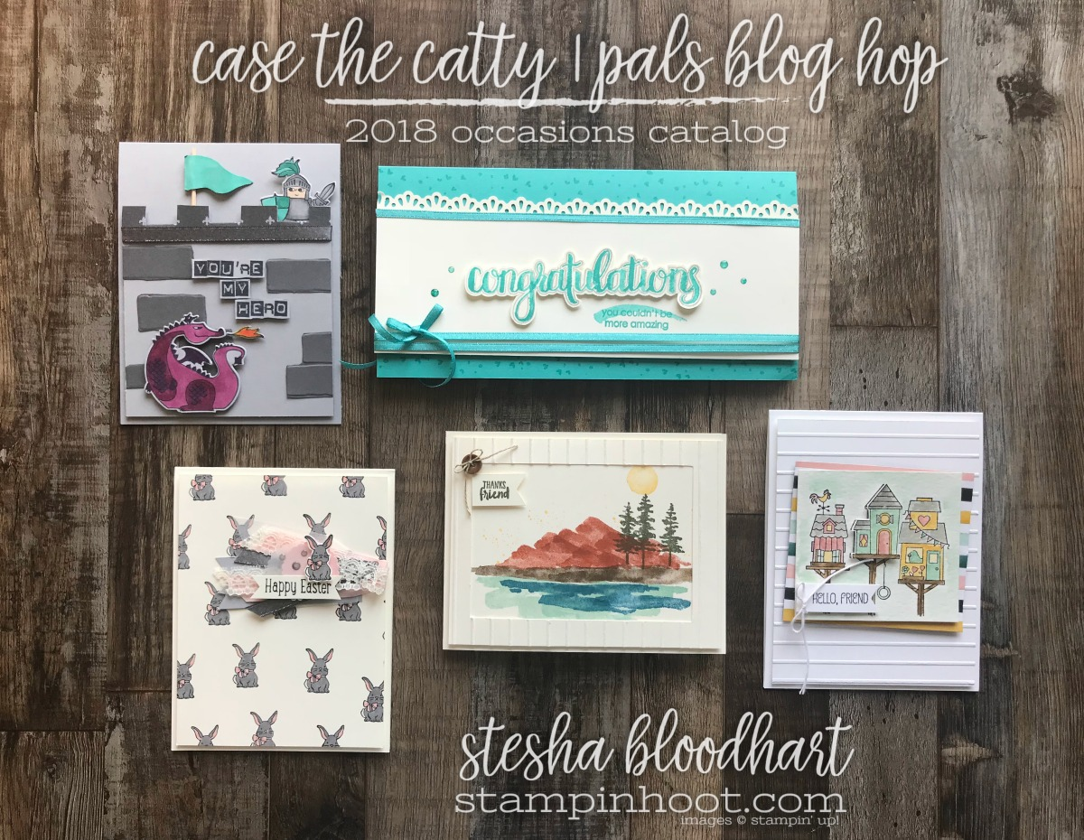 CASE the Catty, Pals Blog Hop February 2018, Cards from the Occasions Catalog by Stesha Bloodhart, Stampin' Hoot! #steshabloodhart #stampinhoot
