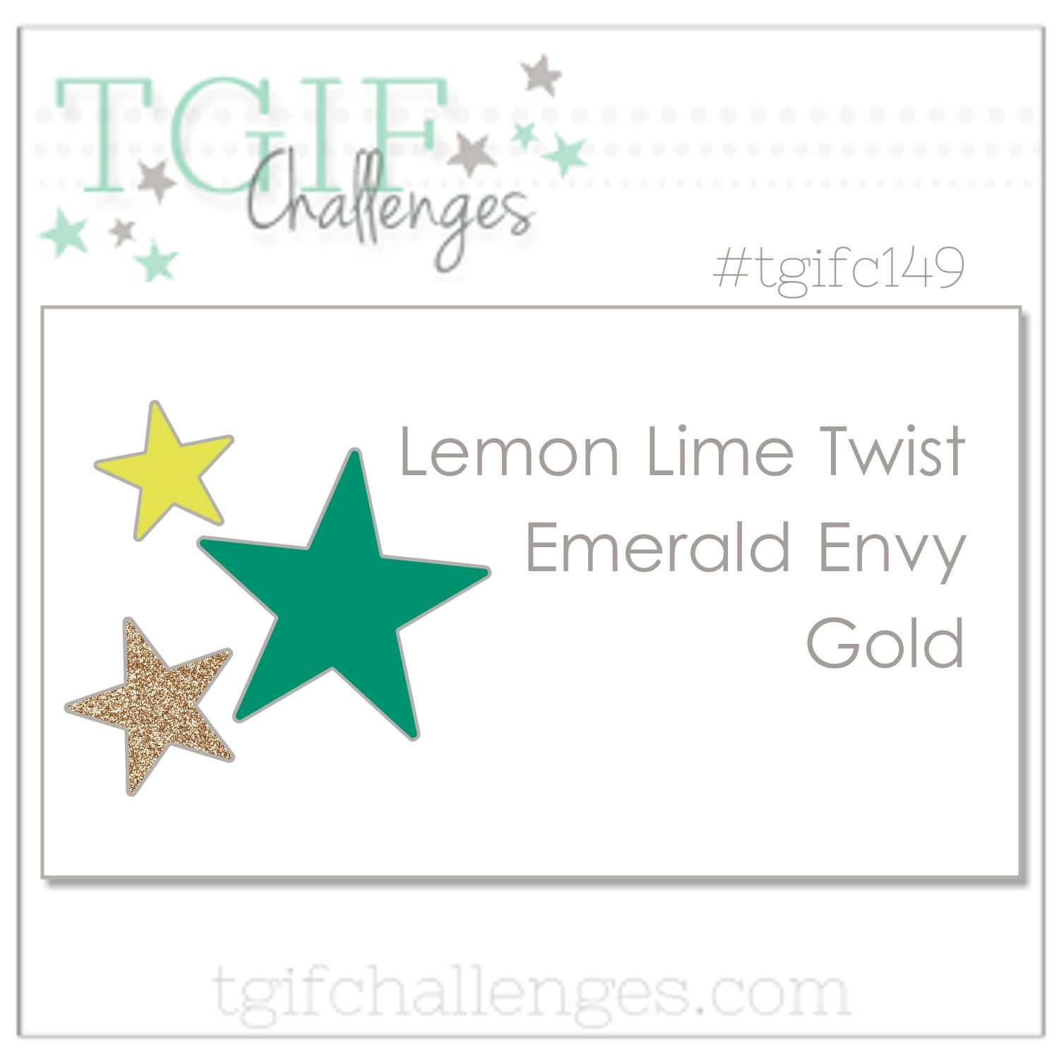 TGIFC149 Color Challenge Lemon Lime Twist, Emerald Envy, Gold