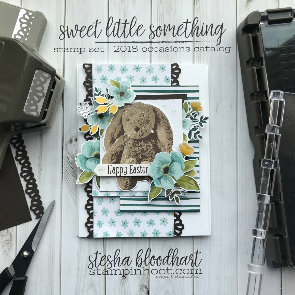 Sweet Little Something Stamp Set by Stampin' Up! From the 2018 Occasions Catalog. Easter Card by Stesha Bloodhart, Stampin' Hoot! for #gdp131 Theme Challenge #steshabloodhart #stampinhoot