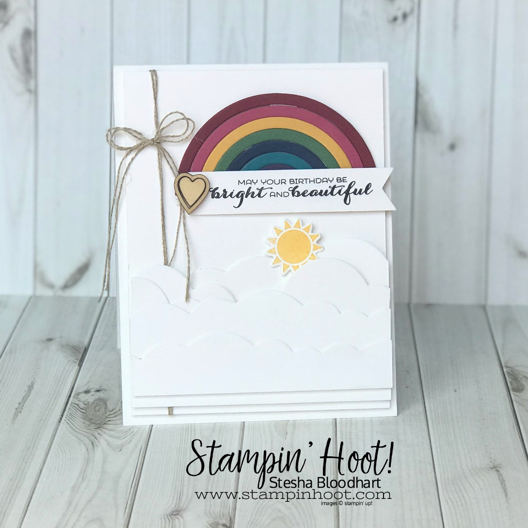 Sunshine & Rainbows Bundle by Stampin' Up! from the 2018 Occasions Catalog. Retiring May 31st, 2018. Birthday Card Created by Stesha Bloodhart, Stampin' Hoot! #steshabloodhart #stampinhoot