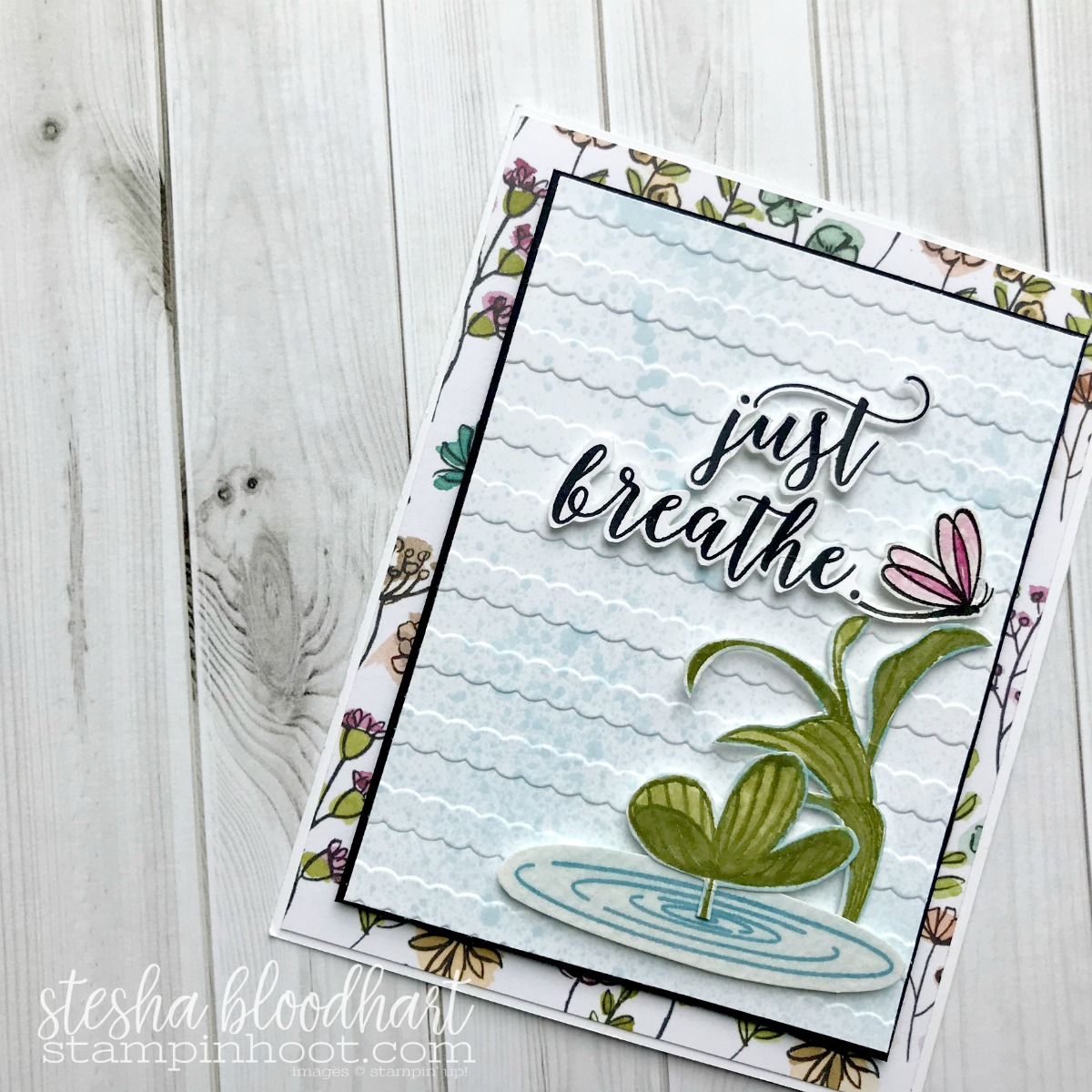Peaceful Reflection Stamp Set by Stampin' Up! Sneak Peek 2018-2019 Annual Catalog #lakelife #justbreathe card by Stesha Bloodhart for #onstage2018 Milwaukee Display Board #steshabloodhart #stampinhoot #stampinup30