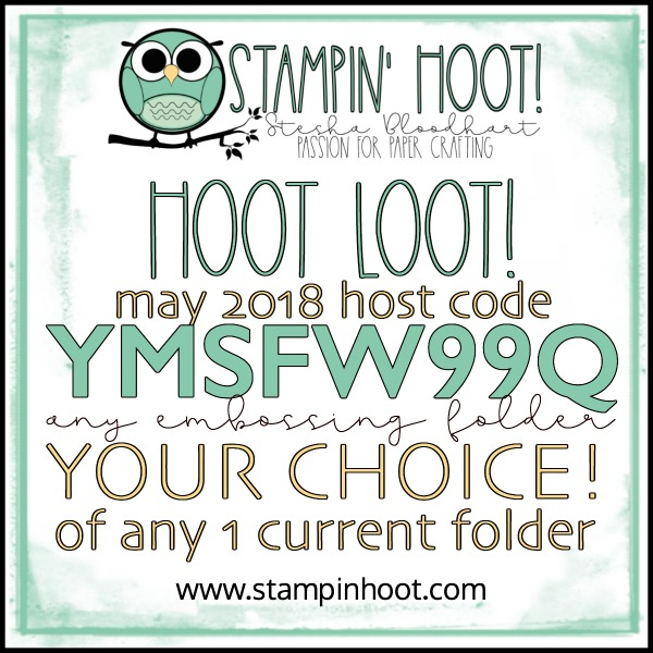 May 2018 Hoot Loot! FREE Embossing Folder, Your Choice. Stesha Bloodhart, Stampin' Hoot! #steshabloodhart #stampinhoot #hootloot