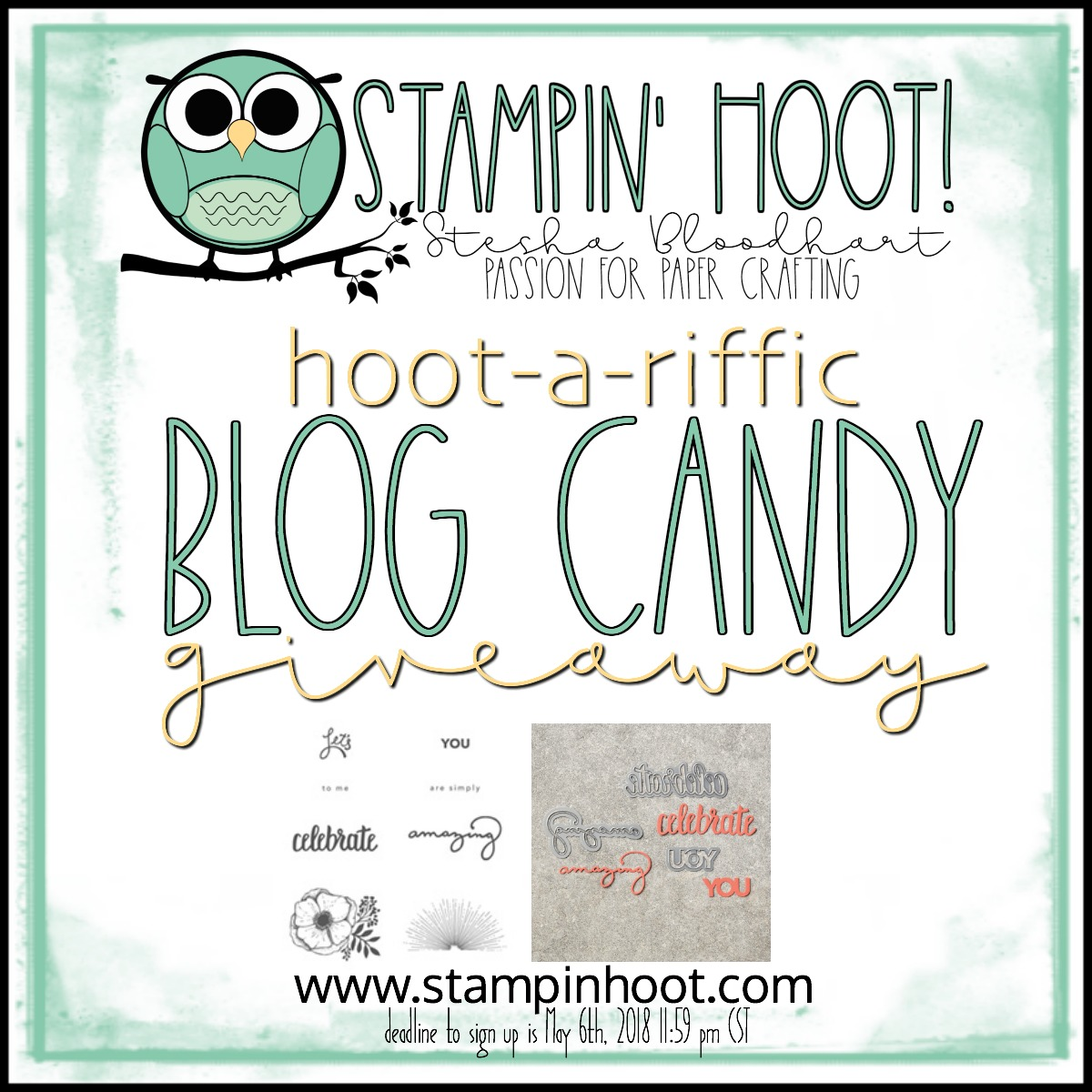 Hoot-a-Riffic Blog Candy Giveaway - Amazing You Stamp Set and Celebrate You Thinlits Dies by Stampin' Up! Deadline to Sign Up May 6th, 2018 11:59 PM CST #steshabloodhart #stampinhoot