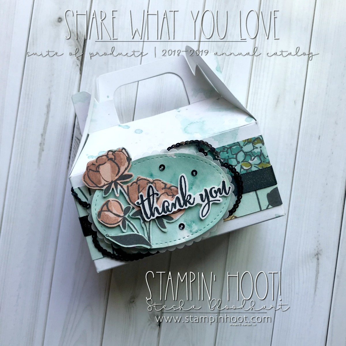 Share What You Love Early Release by Stampin' Up! Mini Gable Box Thank You Created by Stesha Bloodhart, Stampin' Hoot! for #OnStage2018 Milwaukee Display Board Samples #steshabloodhart #stampinhoot