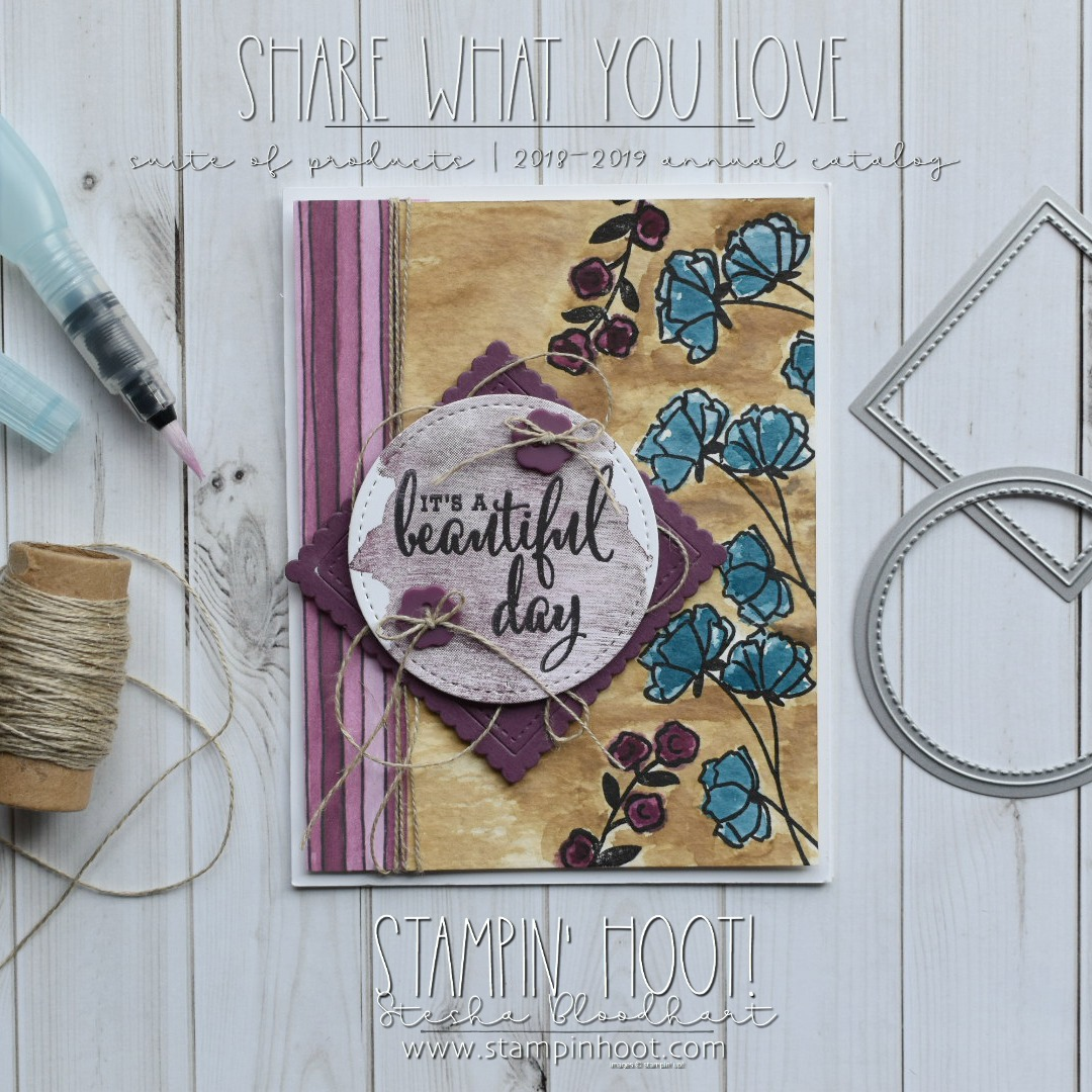 Love What You Do Stamp Set and Share What You Love Designer Series Paper by Stampin' Up! Care created by Stesha Bloodhart, Stampin' Hoot! #steshabloodhart #stampinhoot
