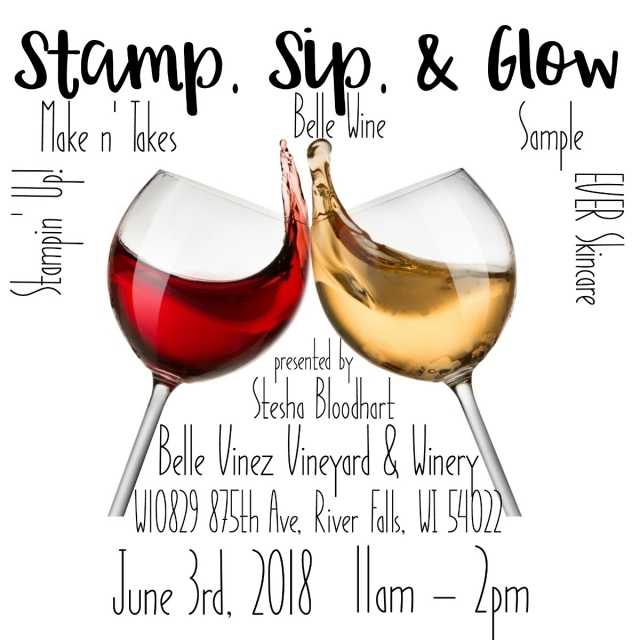 Live Event - Stamp, Sip and Glow. Stampin' Up! Make n' Takes, Belle Vinez Wine, Sample EVER Skincare