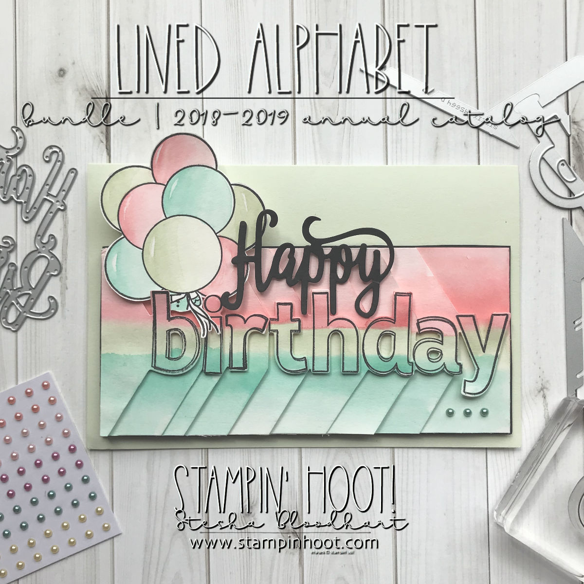 Happy Birthday Card using the Lined Alphabet Bundle by Stampin' Up! From the 2018-2019 Annual Catalog. Handmade card by Stesha Bloodhart, Stampin' Hoot! #steshabloodhart #stampinhoot