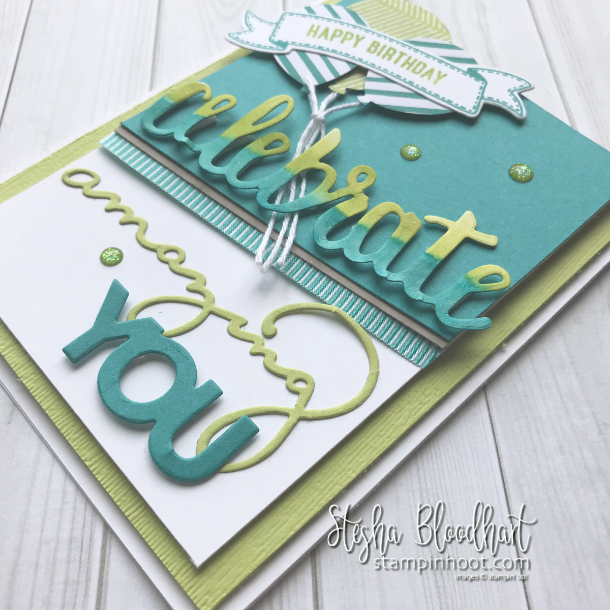 Celebrate You Thinlits Dies by Stampin' Up! Happy Birthday Card by Stesha Bloodhart, Stampin' Hoot! #steshabloodhart #stampinhoot