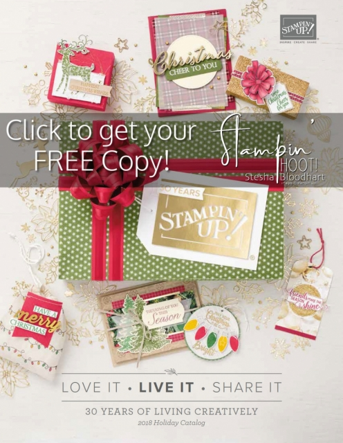 Get a FREE Copy of the Stampin' Up! 2018 Holiday Catalog from Stesha Bloodhart, Stampin' Hoot! #steshabloodhart #stampinhoot