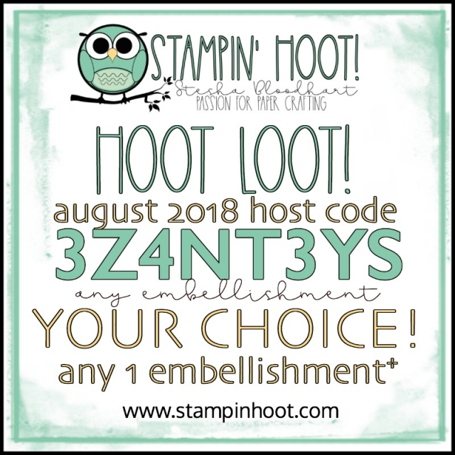 August 2018 Host Code 3Z4NT3YS Free Embellishment from Stampin' Hoot! Stesha Bloodhart