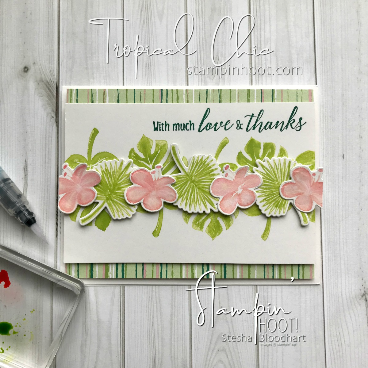 Tropical Chic Bundle by Stampin' Up! for #tgifc170 Repeat After Me Inspiration. Card created by Stesha Bloodhart, Stampin' Hoot! #steshabloodhart #stampinhoot