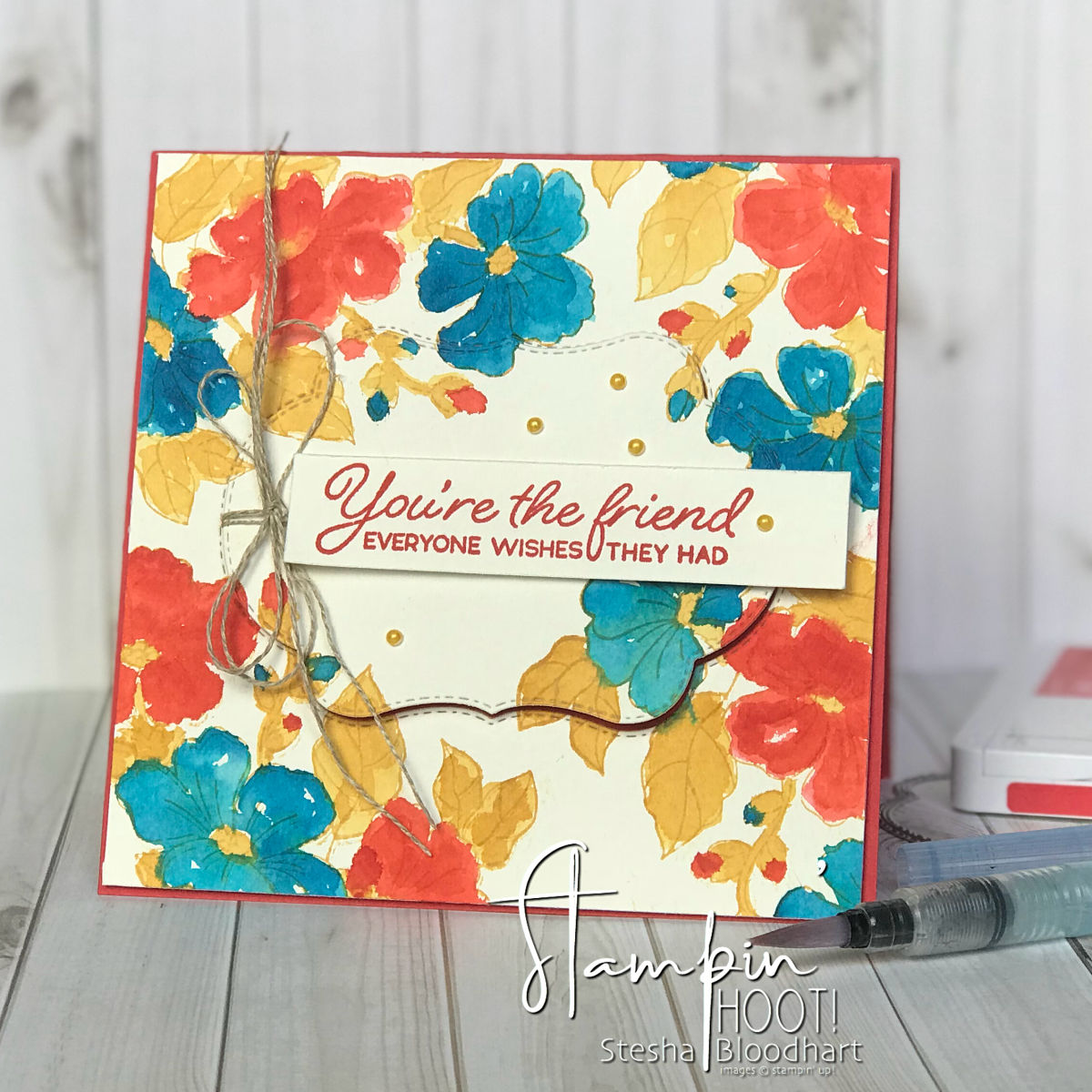 Blended Seasons Friend Card TGIFC171 Color Challenge. Messy Watercolor Card by Stesha Bloodhart, Stampin' Hoot! #steshabloodhart #stampinhoot