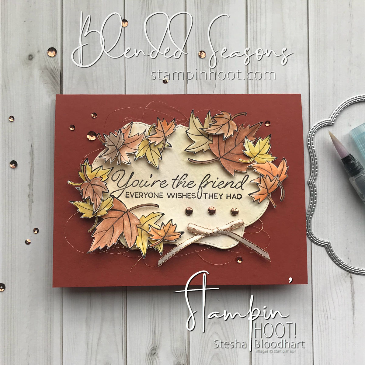 Blended Seasons Friend Card Leaves and Watercolor Pencils by Stesha Bloodhart, Stampin' Hoot! #steshabloodhart #stampinhoot #blendedseasons