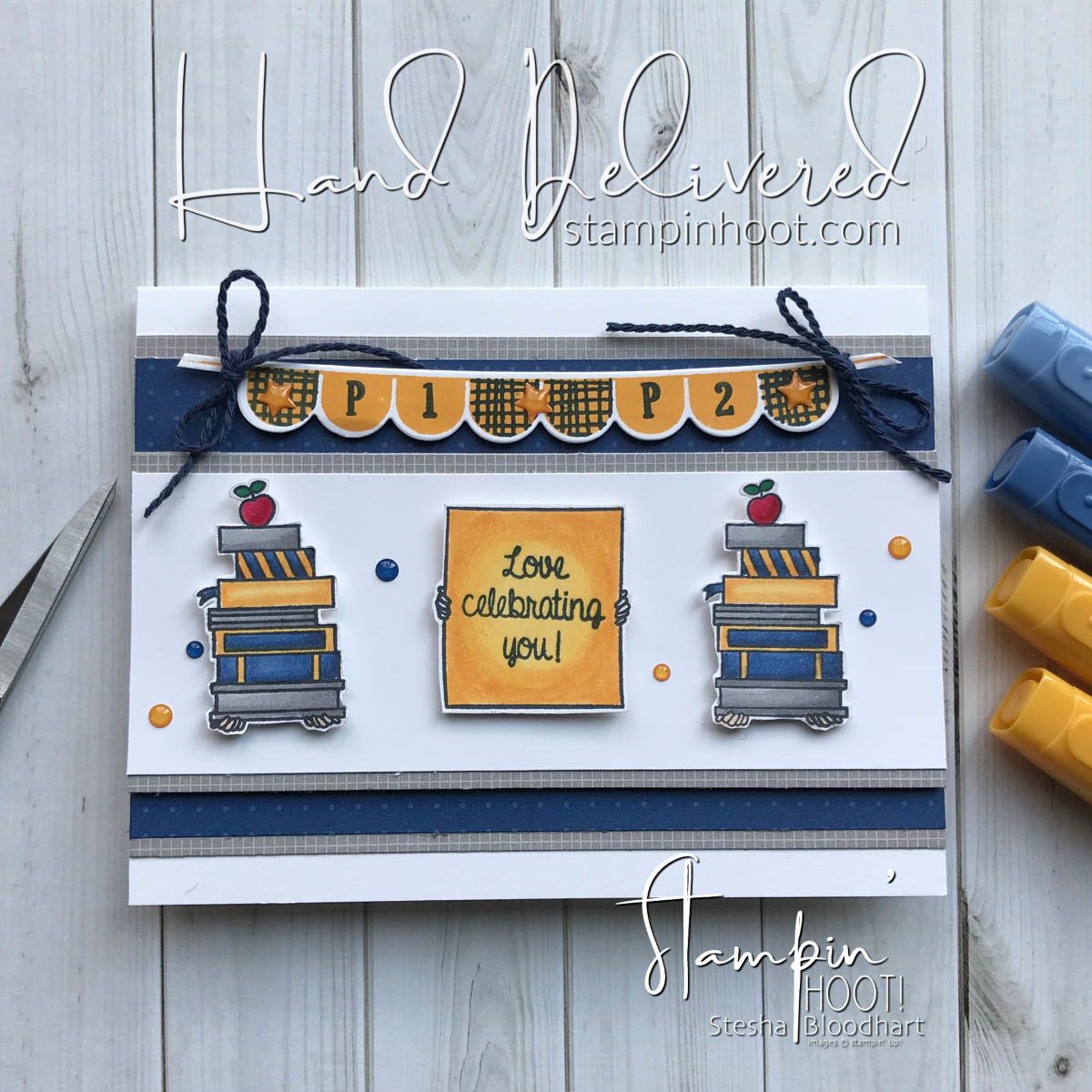 Hand Delivered and Pick a Pennant Stamp Sets by Stampin' Up! for a school days theme for #GDP155 Theme Challenge #steshabloodhart #stampinhoot