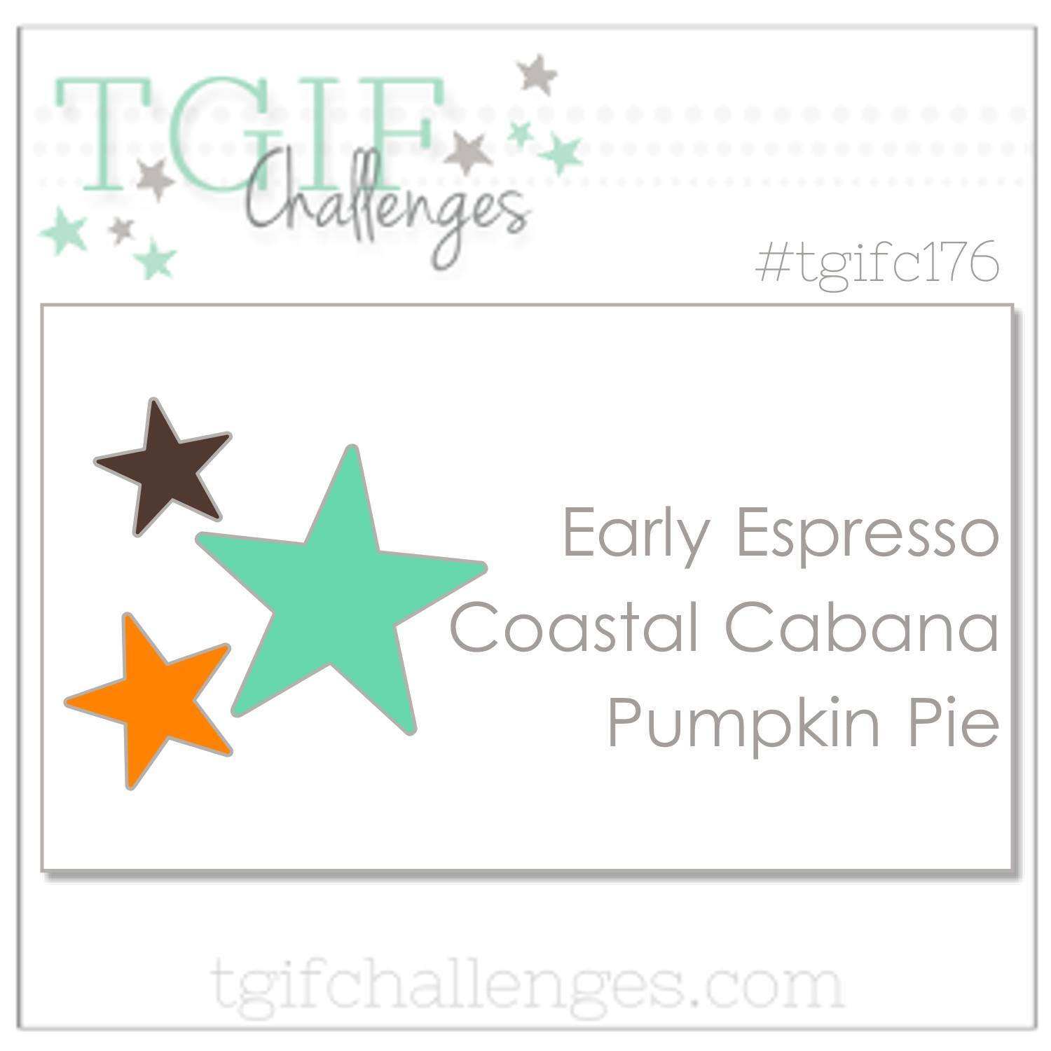 #tgifc176 Color Challenge, Early Espresso, Coastal Cabana & Pumpkin Pie