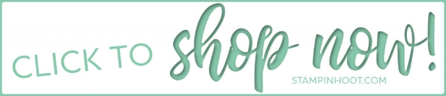 Click to Shop Online Now with Stesha Bloodhart, Stampin' Hoot!